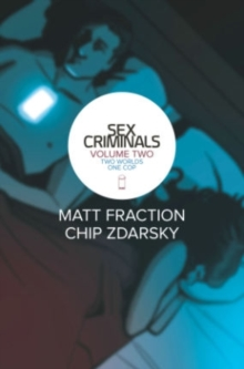 Sex Criminals Volume 2: Two Worlds, One Cop, Paperback / softback Book