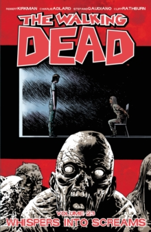The Walking Dead Volume 23: Whispers Into Screams, Paperback / softback Book