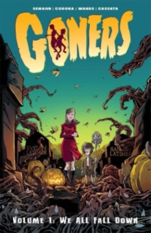 Goners Volume 1: We All Fall Down, Paperback Book