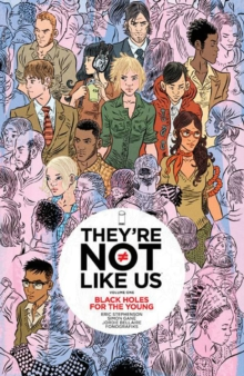 They're Not Like Us Volume 1 : Black Holes for the Young, Paperback Book