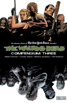 The Walking Dead Compendium Volume 3, Paperback / softback Book