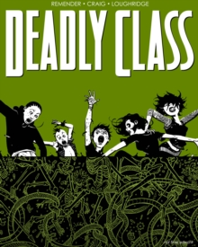 Deadly Class Volume 3: The Snake Pit, Paperback Book