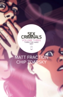 Sex Criminals Volume 3: Three the Hard Way, Paperback / softback Book