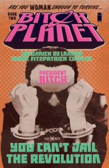 Bitch Planet Volume 2: President Bitch, Paperback / softback Book