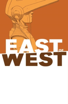 East of West Volume 6, Paperback / softback Book