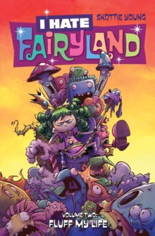 I Hate Fairyland Volume 2: Fluff My Life, Paperback / softback Book
