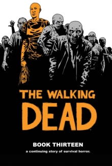 The Walking Dead Book 13, Hardback Book