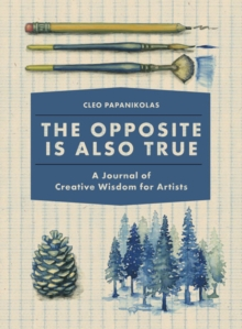 The Opposite Is Also True, Hardback Book