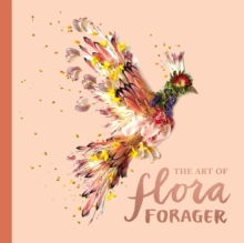The Art of Flora Forager, Hardback Book
