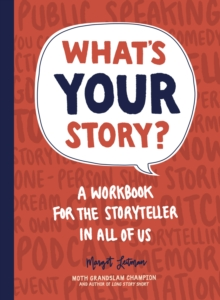 What's Your Story? : A Workbook for the Storyteller in All of Us, Paperback / softback Book
