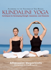 Kundalini Yoga : Techniques for Developing Strength, Awareness, and Character, Paperback / softback Book