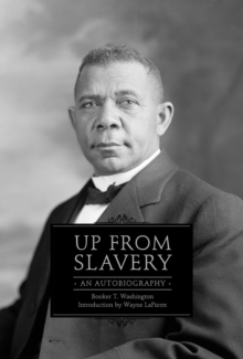 Up from Slavery : An Autobiography, EPUB eBook