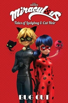 Miraculous: Tales of Ladybug and Cat Noir: Bug Out, Paperback / softback Book
