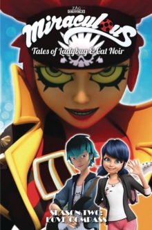 Miraculous: Tales of Ladybug and Cat Noir: Season Two - Love Compass, Paperback / softback Book