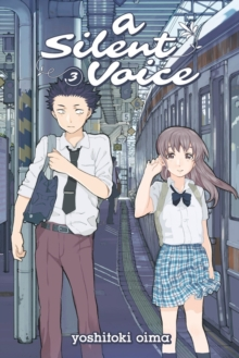 A Silent Voice Volume 3, Paperback Book