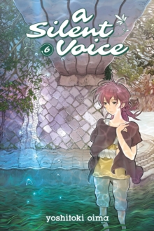 A Silent Voice Vol. 6, Paperback Book