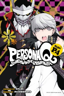 Persona Q: Shadow Of The Labyrinth Side: P4 Volume 1, Paperback / softback Book