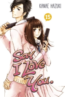 Say I Love You Vol. 15, Paperback Book