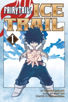 Fairy Tail Ice Trail 1, Paperback / softback Book