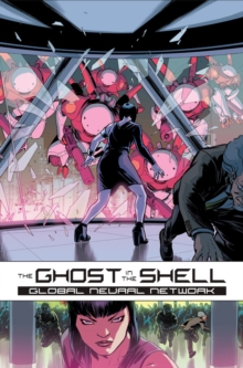 Ghost In The Shell: Global Neural Network, Hardback Book