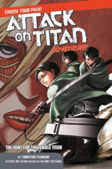 Attack On Titan Choose Your Path Adventure 2 : The Hunt for the Female Titan, Paperback / softback Book