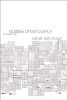Goddess of Democracy : an Occupy lyric, Paperback Book
