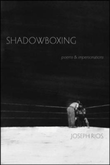 Shadowboxing : poems & impersonations, Paperback Book
