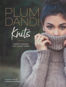Plum Dandi Knits : Simple Designs for Luxury Yarns, Paperback / softback Book