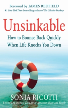 Unsinkable : How to Bounce Back Quickly When Life Knocks You Down, Paperback Book