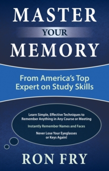Master Your Memory : From America's Top Expert on Study Skills, Paperback Book