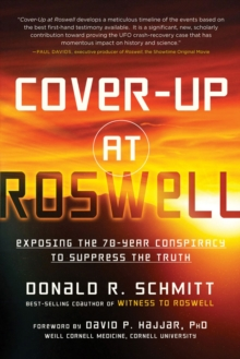 Cover-Up at Roswell : Exposing the 70-Year Conspiracy to Suppress the Truth, Paperback Book
