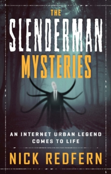 The Slenderman Mysteries : An Internet Urban Legend Comes to Life, Paperback Book