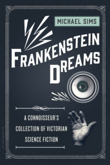 Frankenstein Dreams : A Connoisseur's Collection of Victorian Science Fiction, Paperback / softback Book