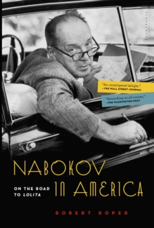 Nabokov in America : On the Road to Lolita, Paperback / softback Book