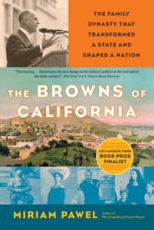 The Browns of California : The Family Dynasty that Transformed a State and Shaped a Nation, Paperback / softback Book
