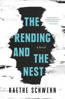 The Rending and the Nest, Hardback Book