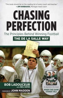 Chasing Perfection : The Principles Behind Winning Football the De La Salle Way, EPUB eBook