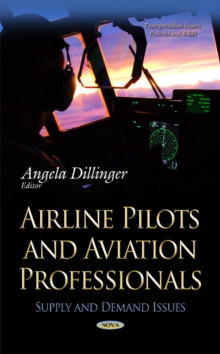 Airline Pilots & Aviation Professionals : Supply & Demand Issues, Hardback Book