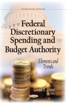 Federal Discretionary Spending & Budget Authority : Elements & Trends, Paperback Book