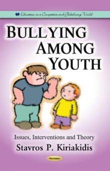 Bullying Among Youth : Issues, Interventions & Theory, Paperback Book