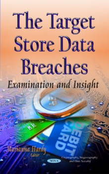 The Target Store Data Breaches : Examination and Insight, Hardback Book