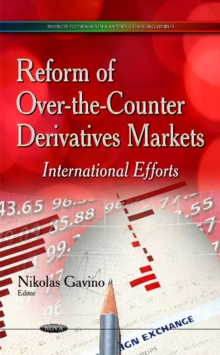 Reform of Over-the-Counter Derivatives Markets : International Efforts, Hardback Book