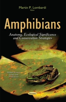 Amphibians : Anatomy, Ecological Significance & Conservation Strategies, Paperback Book