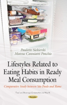 Lifestyles Related to Eating Habits in Ready Meal Consumption : Comparative Study between Sao Paulo & Rome, Paperback Book