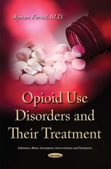 Opioid Use Disorders and Their Treatment, Paperback Book