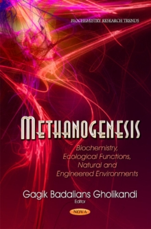 Methanogenesis : Biochemistry, Ecological Functions, Natural & Engineered Environments, Hardback Book