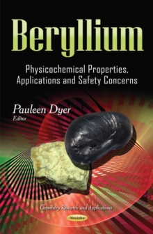 Beryllium : Physicochemical Properties, Applications and Safety Concerns, Paperback Book