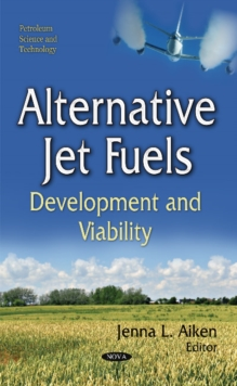 Alternative Jet Fuels : Development and Viability, Hardback Book