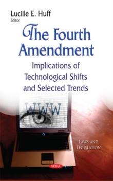 The Fourth Amendment : Implications of Technological Shifts and Selected Trends, Hardback Book