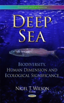Deep Sea : Biodiversity, Human Dimension & Ecological Significance, Hardback Book